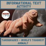 Tardigrades - World's Toughest Animals? Informational Text