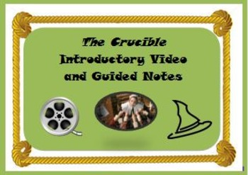 The Crucible Introductory Video and Guided Notes