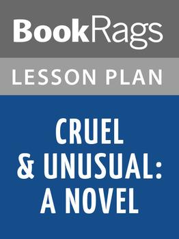 Cruel & Unusual: A Novel Lesson Plans