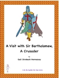 Crusades: A Visit with Sir Bartholomew, A Crusader(Reader's Theater Script)