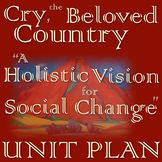 "Cry, the Beloved Country (""A Holistic Vision for Social Change"") FULL UNIT"