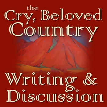 Cry, the Beloved Country Final Essay Project | TpT