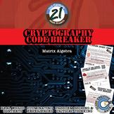 Cryptography Code Breaker -- Matrix Algebra - 21st Century Math Project