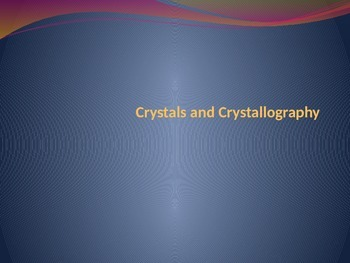 Crystals and Crystallography Notes