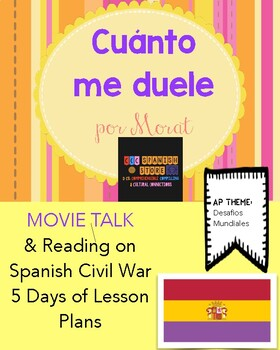 Cuánto me duele por Morat:  Movie Talk and Reading on Spanish Civil War!