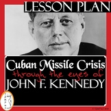 Cuban Missile Crisis - John F. Kennedy - Lesson Plan