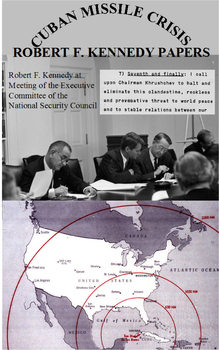 Cuban Missile Crisis: Robert F. Kennedy Papers