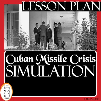 Cuban Missile Crisis - Simulation - Lesson Plan