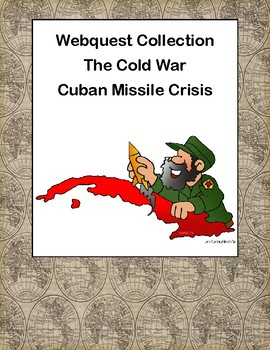 Cuban Missile Crisis  -The Cold War-Webquest