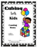Cubing With Kids: Counting Money