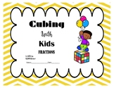 Cubing with Kids: Fractions