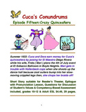 Cuca' Conundrums Episode Fifteen:Crazy Quinceñera