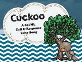 Cuckoo: A Sol-Mi, Call & Response Echo Song - PPT Edition