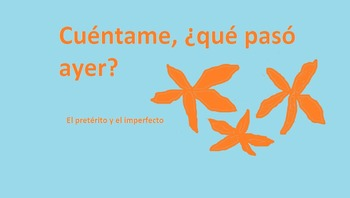 Cuéntame, ¿qué pasó ayer?  A story-writing device Spanish preterit and imperfect