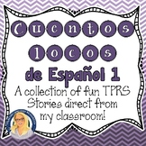 Cuentos Locos - Spanish TPRS Stories direct from my classroom