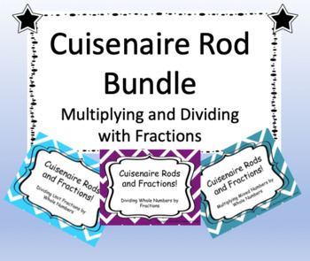 Cuisenaire Rod Bundle!  Multiplying and Dividing with Fractions