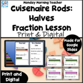 Cuisenaire Rods Fraction HALVES Investigation Lesson Digital with Task Cards