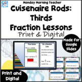 Cuisenaire Rods Fraction THIRDS Investigation Lesson Digital with Task Cards