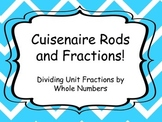 Cuisenaire Rods and Fractions; Dividing Fractions by Whole Numbers