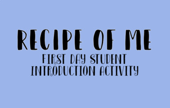 Culinary Class Introduction Activity- Recipe of Me!