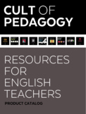 Cult of Pedagogy Resources for English Teachers: Product Catalog