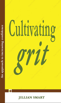 Cultivating Grit: An approach to increasing confidence
