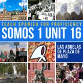 SOMOS Spanish 1 Unit 15: Las Madres de la Plaza de Mayo y La Guerra Sucia