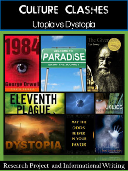 Cultural Clashes!  Utopia vs. Dystopia (Research & Informational Writing)