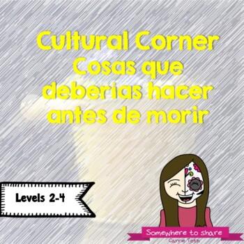 Cultural Corner: Cosas que debes hacer antes de morir