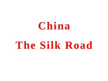 China - Cultural Diffusion and Silk Road Learning Activity: Common Core