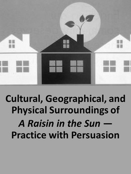 Cultural, Geographical, and Physical Surroundings of A Raisin in the Sun