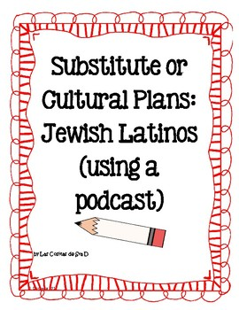 Cultural or Substitute Plans- Jewish Latinos