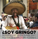 "SOMOS 2 Unit 04: ""Gringo"" origins and preterite stem change verbs"