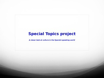 Cultural special topic research project about the Spanish speaking world