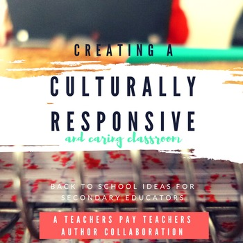 Culturally Responsive and Caring Classrooms:  A FREE Back to School eBook