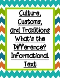 Culture, Customs,  and Traditions What's the  Difference? Informational Text