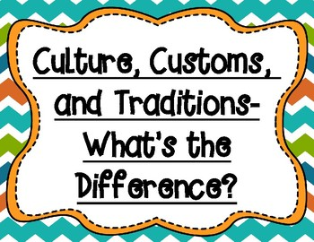 Culture, Customs, and Traditions-What's the difference?