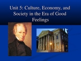 Culture, Economy, and Society in the Era of Good Feelings