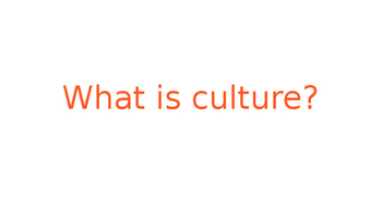 Culture - Introduction Assignment