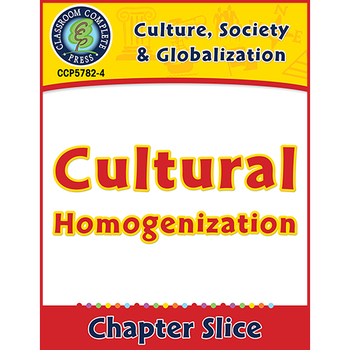 Culture, Society & Globalization: Cultural Homogenization Gr. 5-8