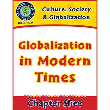 Culture, Society & Globalization: Globalization in Modern Times Gr. 5-8