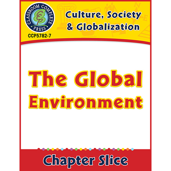 Culture, Society & Globalization: The Global Environment Gr. 5-8