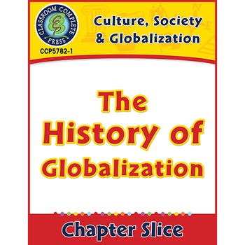 Culture, Society & Globalization: The History of Globalization Gr. 5-8