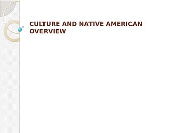Culture and Native American Overview