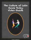 Culture of Latin Dance Today Video Guide