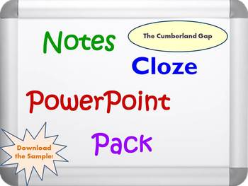 Cumberland Gap PPT, Notes, and Cloze Worksheets