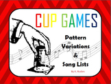 Cup Games: Pattern Variations and Song Lists