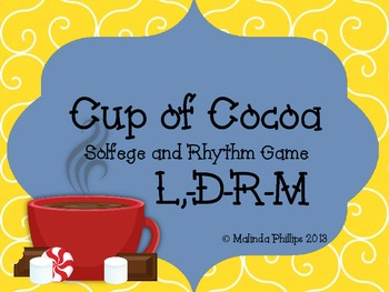 Cup of Cocoa Kodaly Solfege and Rhythm Game: Low La Do Re Mi