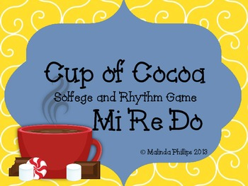 Cup of Cocoa Kodaly Solfege and Rhythm Game: Mi Re Do