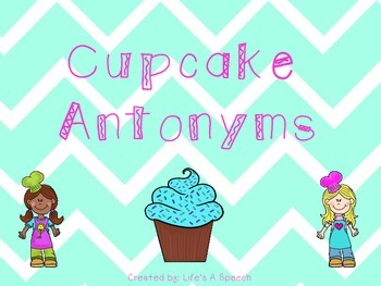 Speech Therapy: Cupcake Antonyms